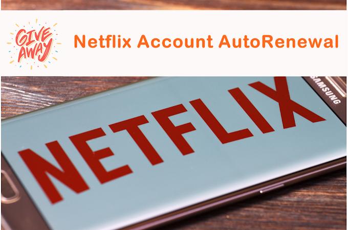 Giveaway - Netflix Account Auto Renewal Premium Subscription
