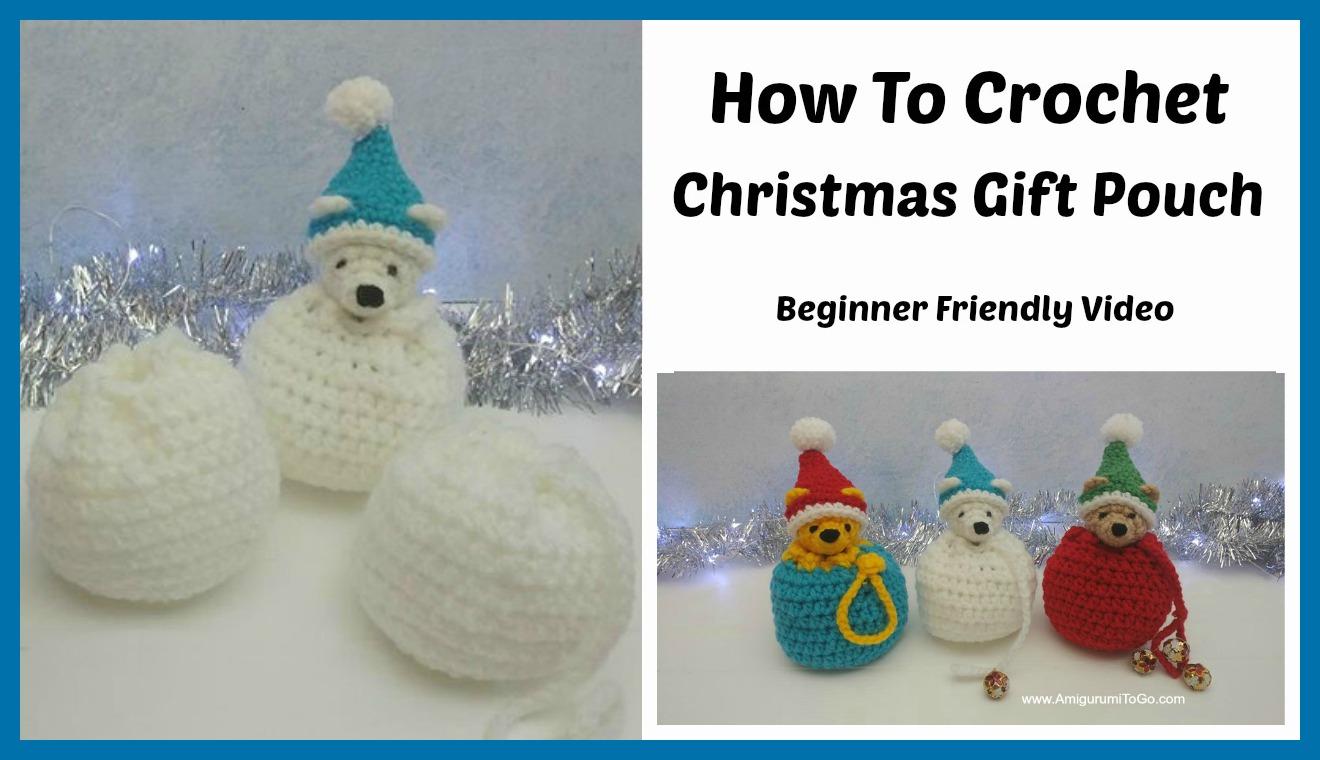 Crochet Gift Bag Video Tutorial Amigurumi To Go