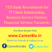 YES Bank Recruitment for 77 Client Relationship, Business Service Partner, Financial Advisor Vacancies