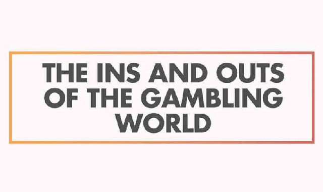 Ins & Outs of the Gambling World