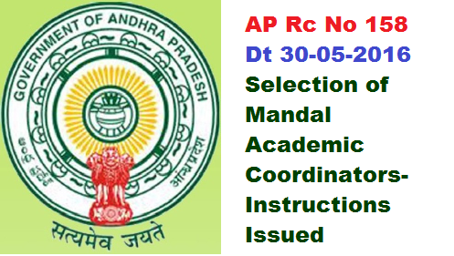 AP Rc No 158 Dt 30-05-2016 Selection of Mandal Academic Coordinators- Instructions Issued|appointment instructions|application form/2016/05/ap-rc-no-158-dt-30-05-2016-selection-of-mandal-academic-coordinators-appointment-instructions-application-form.html