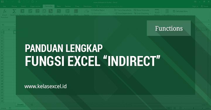 Rumus INDIRECT, Contoh dan Cara Menggunakan Fungsi Indirect Pada Rumus Excel