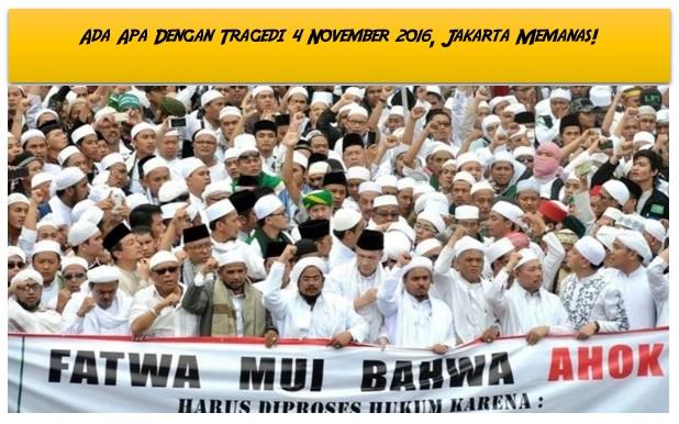 Ada Apa Dengan Tragedi 4 November 2016, Jakarta Memanas!