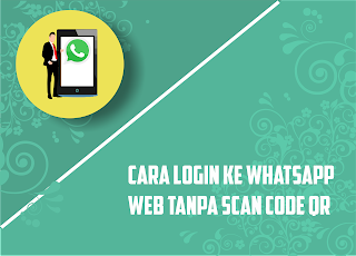 login whatsapp web tanpa scan code qr