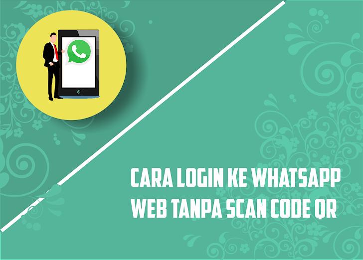 Terbukti Cara Masuk Whatsapp Web Tanpa Scan Code Qr