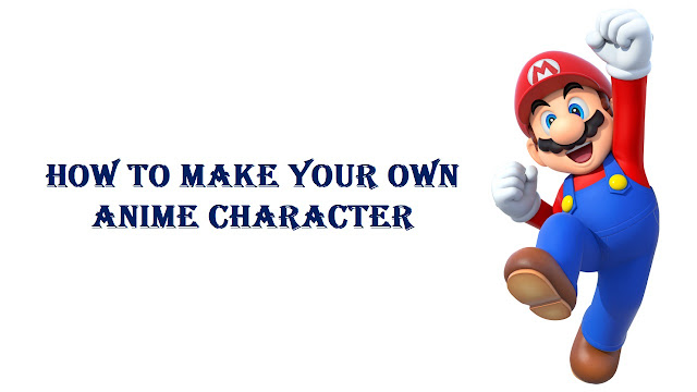 How to Make Your Own Anime Character