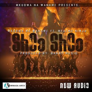 Mkubwa na wanawe Ft. Mfalme Ninja - Shoo Shoo