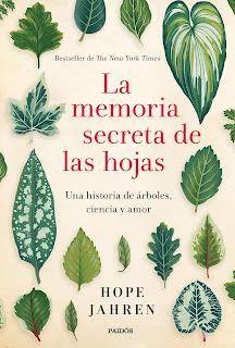 La memoria secreta de las hojas / Hope Jahren