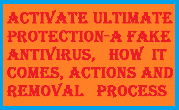 http://www.wikigreen.in/2014/10/activate-ultimate-protection-fake.html