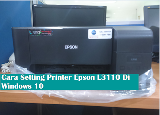 Cara Install Printer Epson L3110 All In Ones Printers Di Windows 10