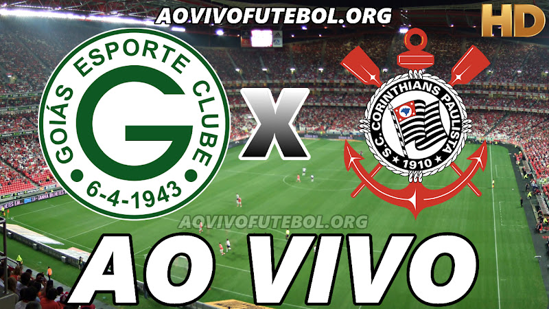 Assistir Goiás vs Corinthians Ao Vivo HD