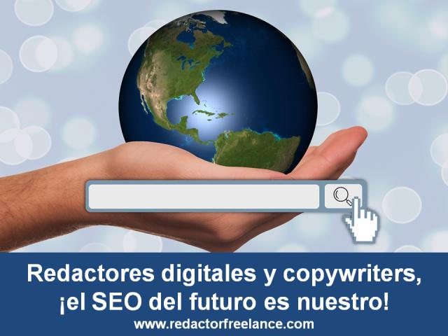 Redactores digitales y copywriters, ¡el SEO del futuro es nuestro!