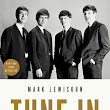 Book Review: Tune in by Mark Lewisohn