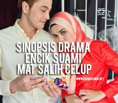 Sinopsis Drama Encik Suami Mat Salih Celup
