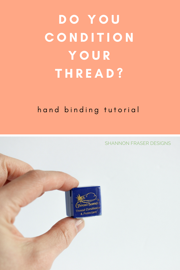 Do you condition your thread? | Quilt Binding Tutorial Part 2 | Shannon Fraser Designs