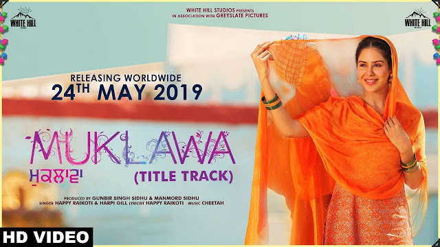 Muklawa Title Track  Song Lyrics (Happy Raikoti & Harpi Gill) - New Punjabi Song 2019