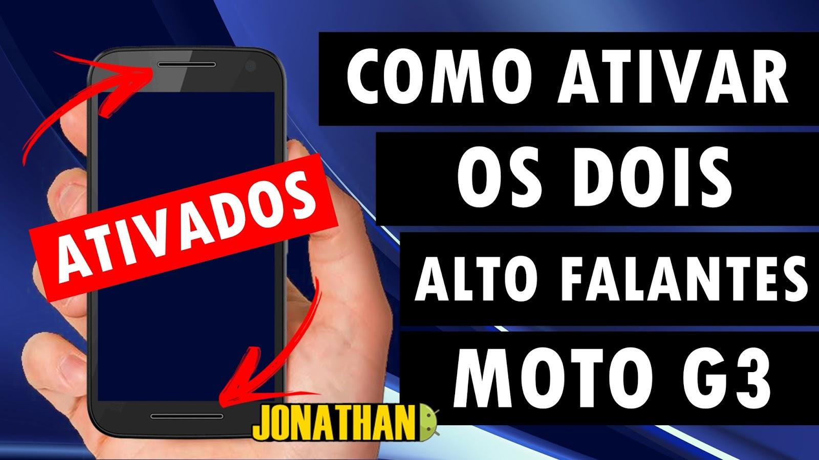 Aprenda ativar os dois alto falantes do Moto G3 (Modo