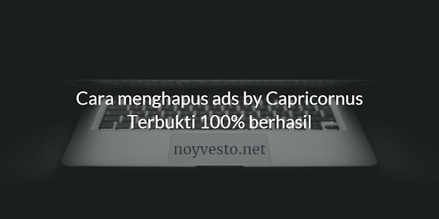 Menghilangkan+Ads+by+Capricornus+Dengan+Cepat