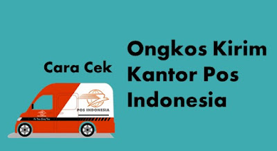 Cek Ongkir Pos Indonesia Terbaru