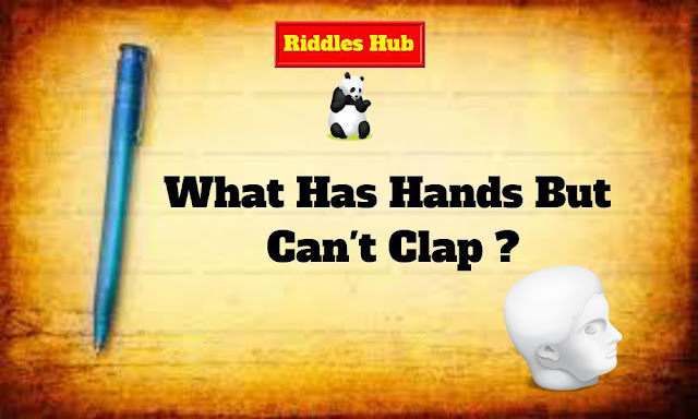 What Has Hands But Can't Clap
