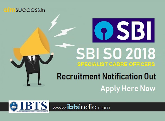 SBI SO 2018 Recruitment Notification Out - Apply Here Now