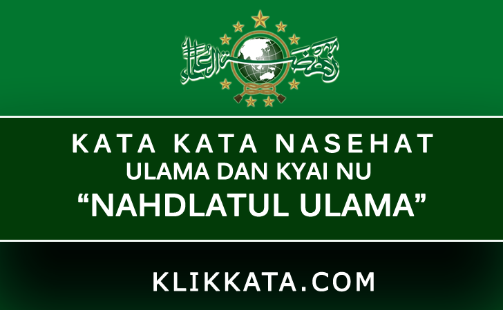 "Kumpulan Kata Kata Nasehat Bijak dari Ulama dan Kyai NU Se-Indonesia (Kyai NU ""Nahdlatul Ulama"")"