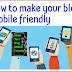 Make Your Blog Mobile-Friendly ब्लॉग को मोबाईल फ्रेंडली कैसे बनाएं
