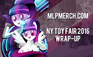 My Little Pony At The Ny Toy Fair 2016 Wrap Up Mlp Merch