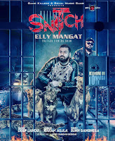 SNITCH Song Elly Mangat Mp3 LYRICS & Video Download