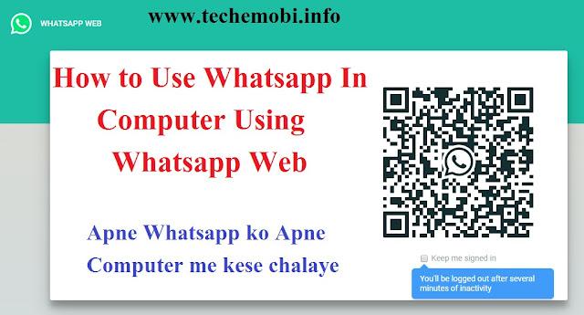 How to Use Whatsapp In Computer Using Whatsapp Web