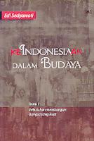 KeIndonesiaan Dalam Budaya Buku 1 Kebutuhan Membangun Bangsa Yang Kuat
