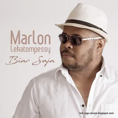 Lagu Biar Saja Lirik Versi Marlon Lekatompessy