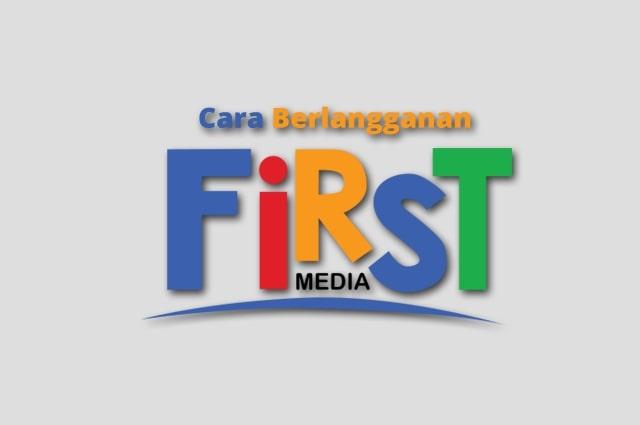 cara berlangganan first media