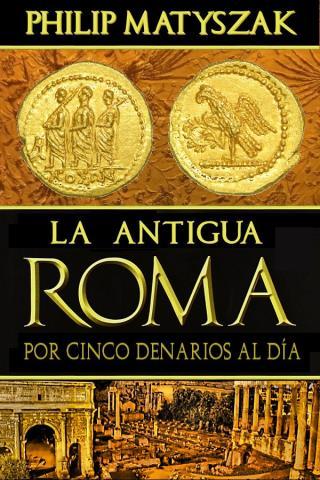 La antigua Roma por cinco denarios al día