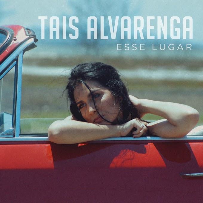 """Taís Alvarenga lança o single """"Esse Lugar"""" e aposta em poesia fina e contemporânea"""