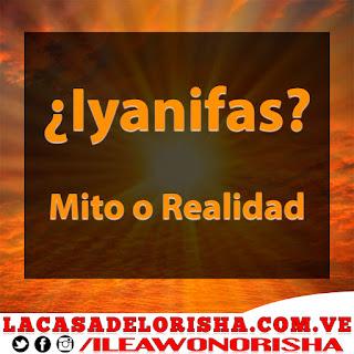 iyanifas-mito-realidad