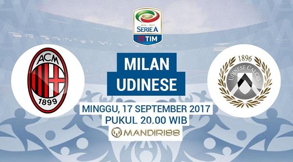 AC Milan akan menjamu Udinese di Stadion San Siro pada lanjutan Serie A  Berita Terhangat Prediksi Bola : AC Milan Vs Udinese , Minggu 17 September 2017 Pukul 20.00 WIB