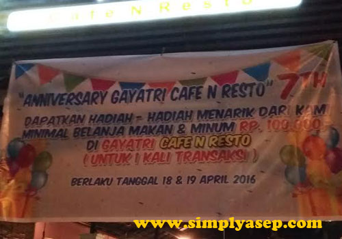 PROMOSI : Dalam rangka selebrasi HUT ke 7 Kafe Gayatri selenggarakan undian berhadiah.  Menarik dan penuh kejutan.  Foto Asep Haryono