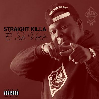 Straight Killa - É Só Você (Prod. by ZSLicer)