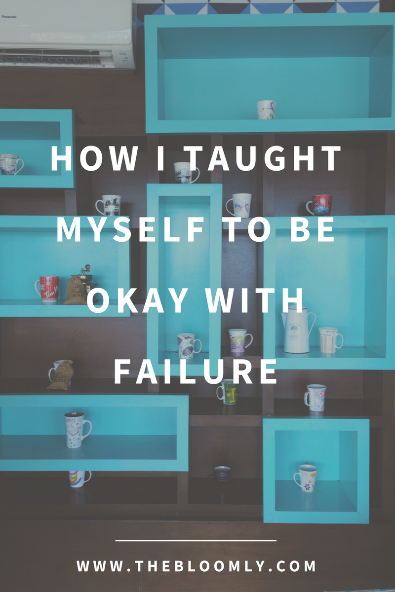 How I Taught Myself to Be Okay With Failure