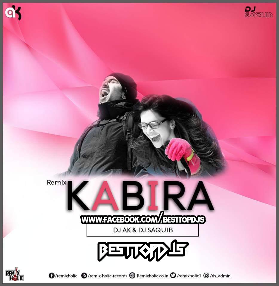 Kabira – Remix – Dj Ak & Dj Saquib