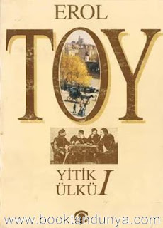 Erol Toy - Yitik Ülkü Cilt 1