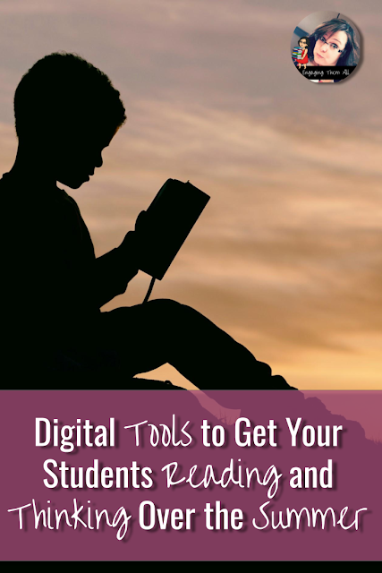 Digital Tools to Get Your Students Reading and Thinking Over the Summer #ebooks #activities #elementaryschool #middleschool #highschool