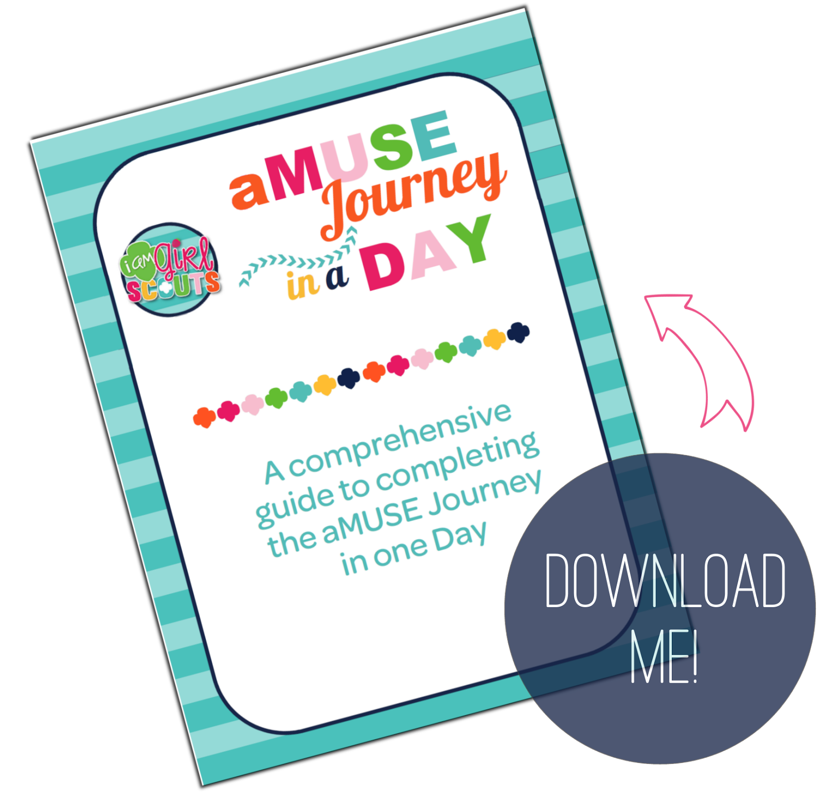 I Am Girl Scouts It S Here The Amuse In A Day Journey Guide