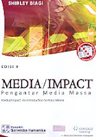 Judul Buku : Media/Impact – Pengantar Media Massa – Media/Impact: An Introduction to Mass Media Edisi 9 Pengarang : Shirley Biagi Penerbit : Salemba Humanika