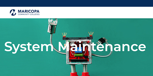 snapshot of Maricopa maintenance page.  Image of a little drone at work.  Text: System Maintenance