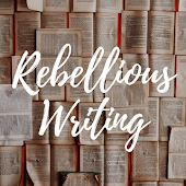 #RebelliousWriting