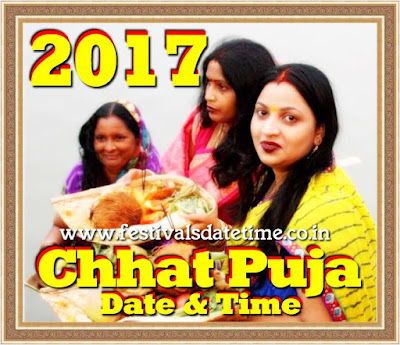 2017 Chhat Puja Dates in India, छठ पूजा 2017 तारीख और समय