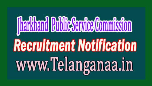 JPSC (Jharkhand Public Service Commission) Recruitment Notification 2016