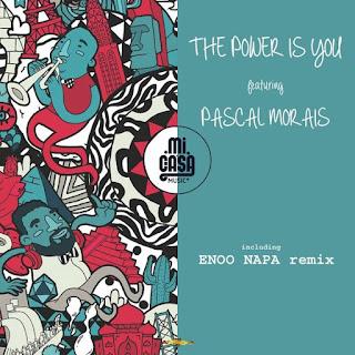 Mi Casa, Pascal Morais - The Power Is You [EP] [Download]